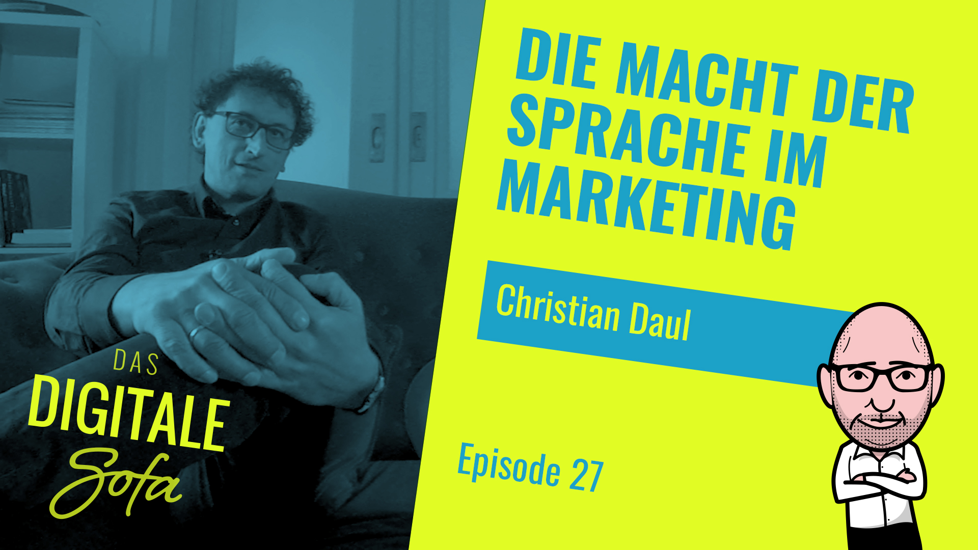 DIE MACHT DER SPRACHE IM MARKETING- DAS DIGITALE SOFA #27 MIT CHRISTIAN DAUL