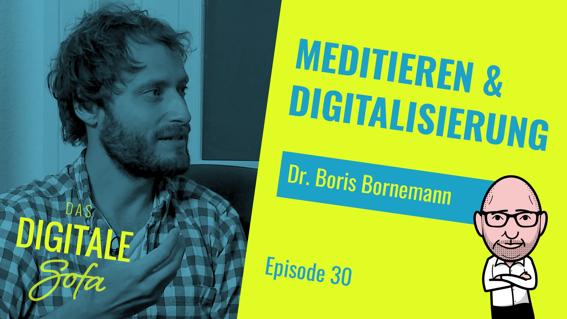 MEDITIEREN & DIGITALISIERUNG – DAS DIGITALE SOFA #30 MIT DR. BORIS BORNEMANN