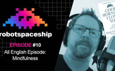 Archive: RobotSpaceship Podcast (DE) – (All English) Mindfulness
