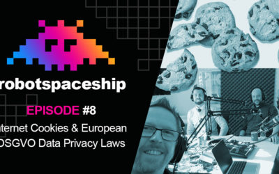 RobotSpaceship Podcast Episode #8 – Internet Cookies & European DSGVO Data Privacy Laws