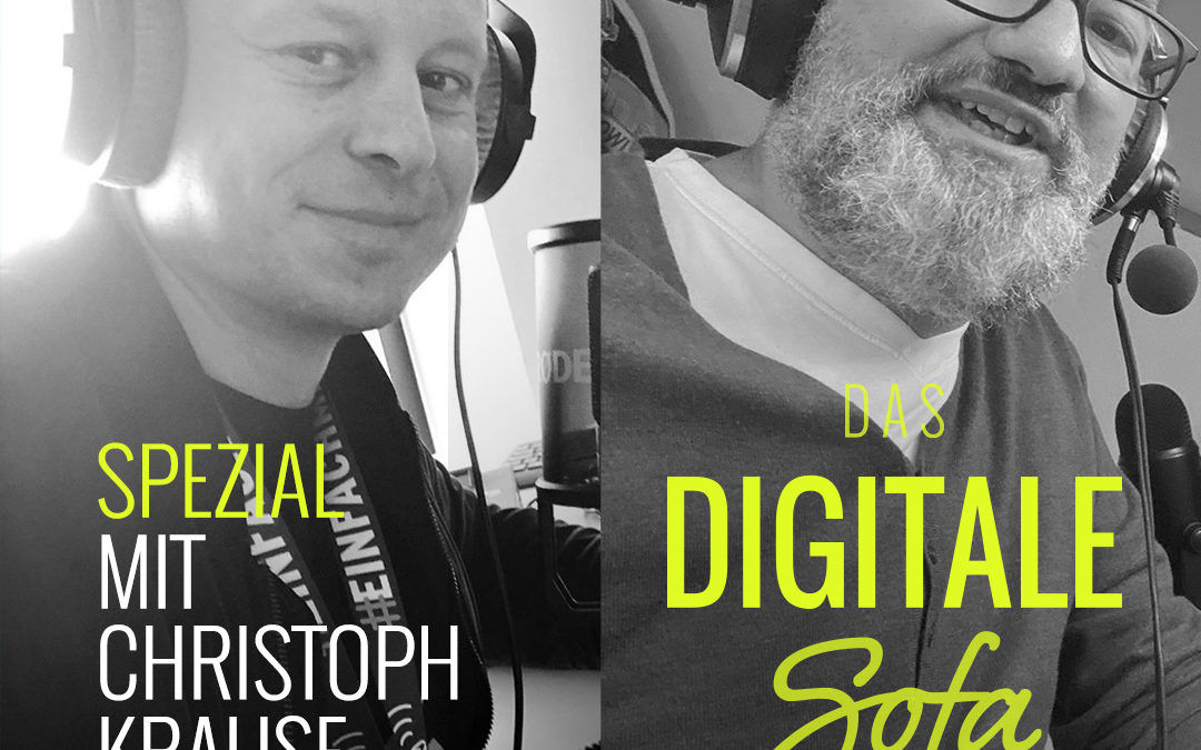 """Das Digitale Sofa Episode #35 """"Special Edition"""" with Christoph Krause"""