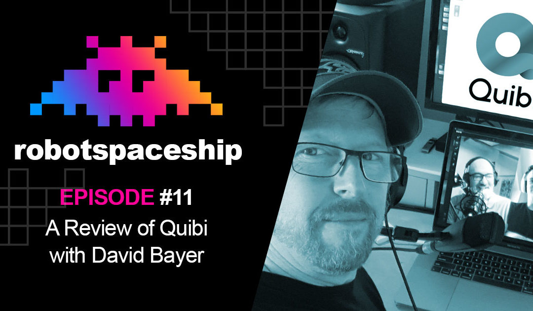 Archive: RobotSpaceship Podcast (DE) – A Review of Quibi with David Bayer