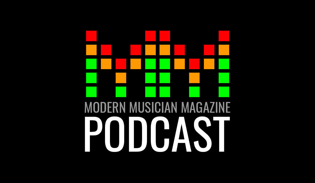 Announcing the Modern Musician Magazine Podcast!