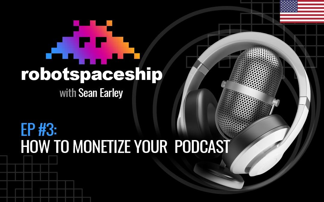 RSP EP3 (EN) – Podcasting: How to Monetize Your Podcast