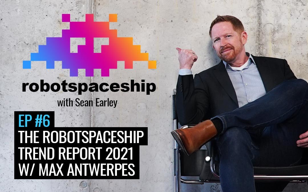 RSP EP6 (EN) – The RobotSpaceship Trend Report for 2021